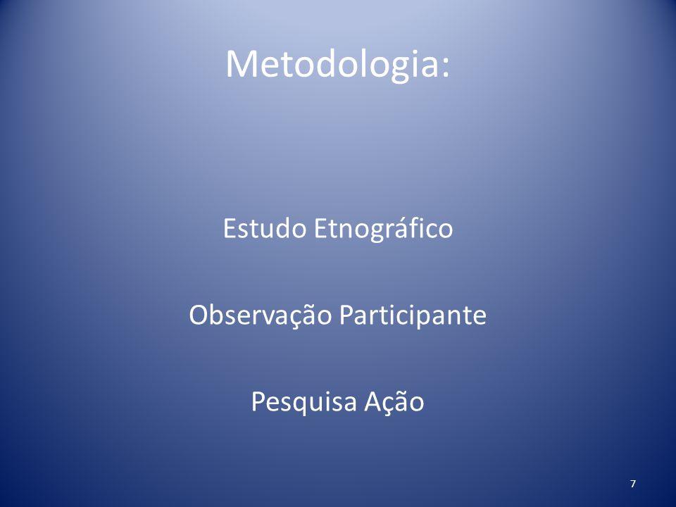 Estudo Etnográfico Observação Participante Pesquisa Ação