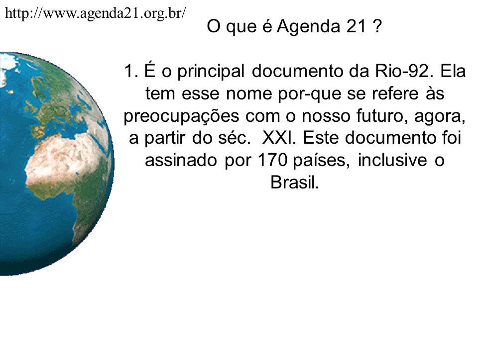 http://www.agenda21.org.br/ O que é Agenda 21