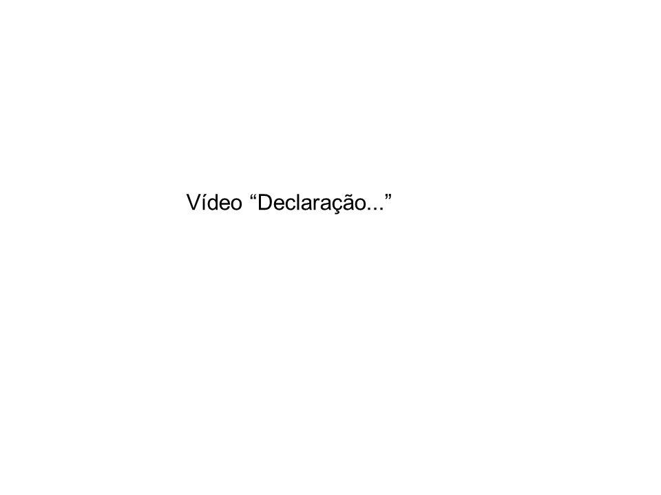 Vídeo Declaração...