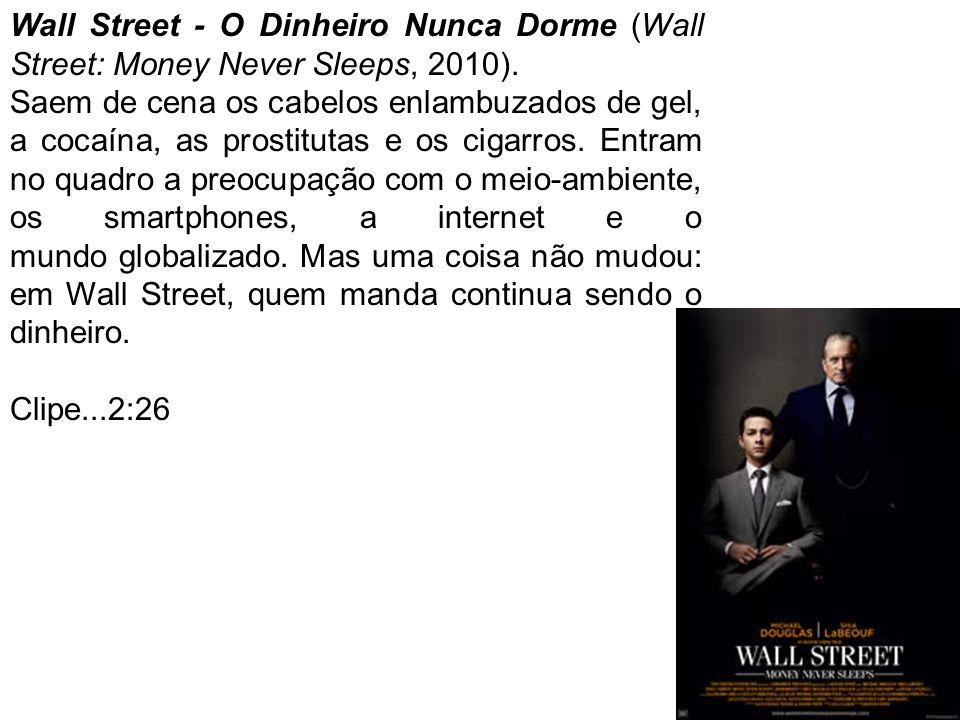 Wall Street - O Dinheiro Nunca Dorme (Wall Street: Money Never Sleeps, 2010).