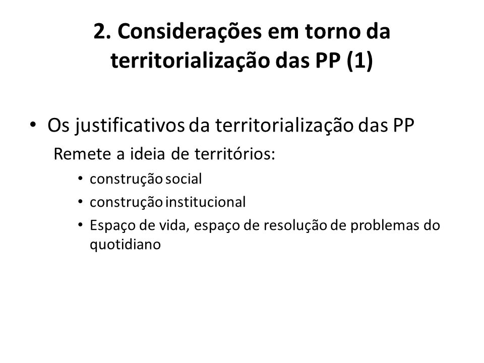 2. Considerações em torno da territorialização das PP (1)