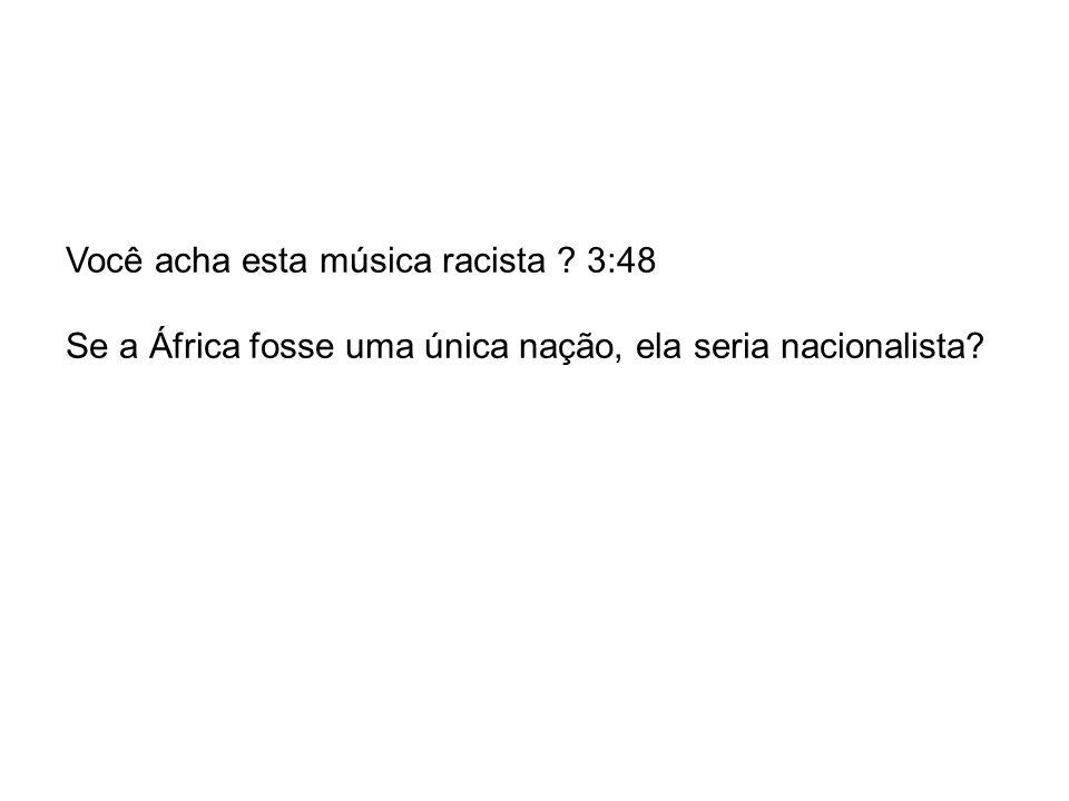 Você acha esta música racista 3:48