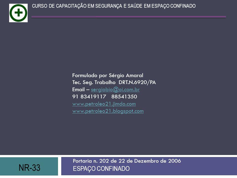 NR-33 ESPAÇO CONFINADO Formulado por Sérgio Amaral
