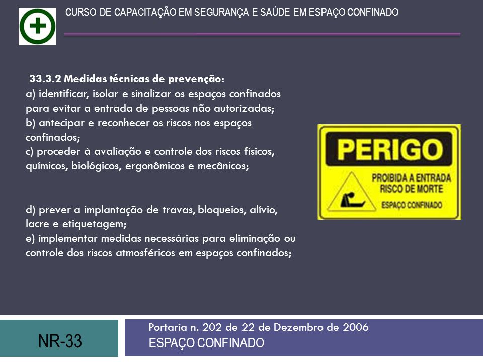 NR-33 ESPAÇO CONFINADO 33.3.2 Medidas técnicas de prevenção: