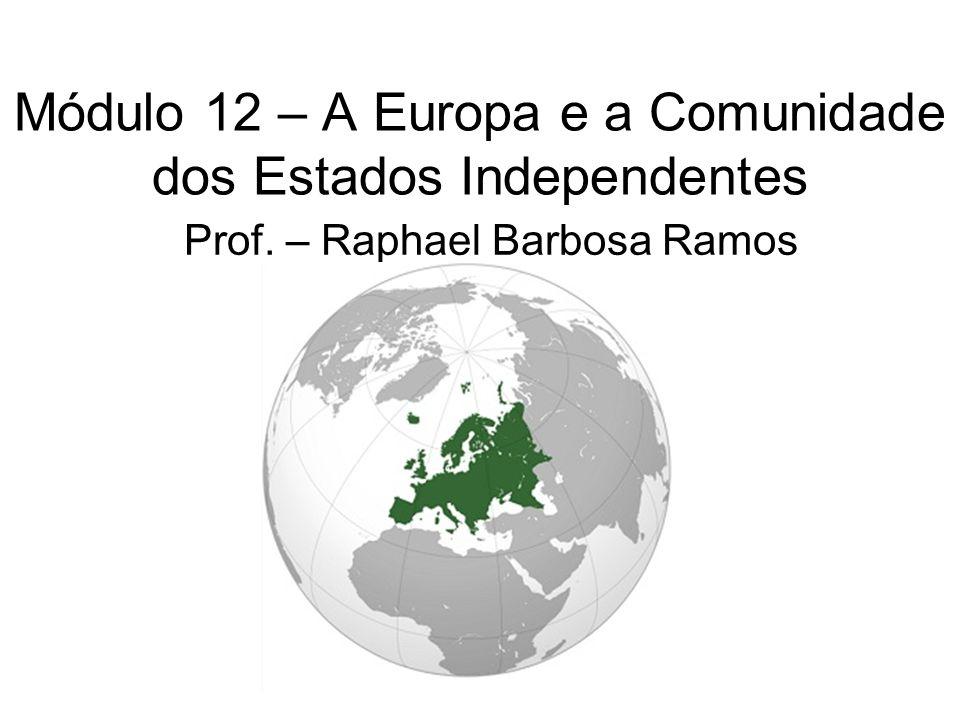 Módulo 12 – A Europa e a Comunidade dos Estados Independentes