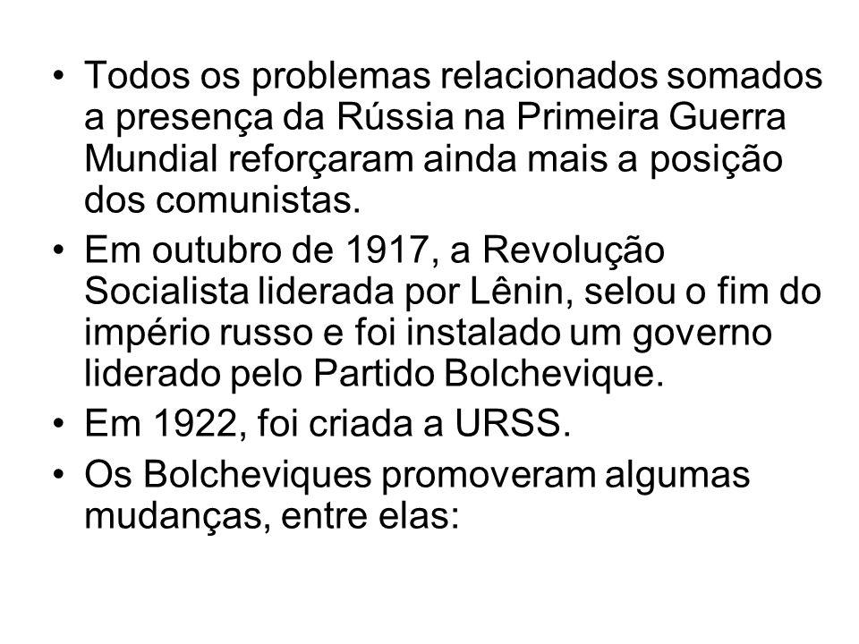 Todos os problemas relacionados somados a presença da Rússia na Primeira Guerra Mundial reforçaram ainda mais a posição dos comunistas.