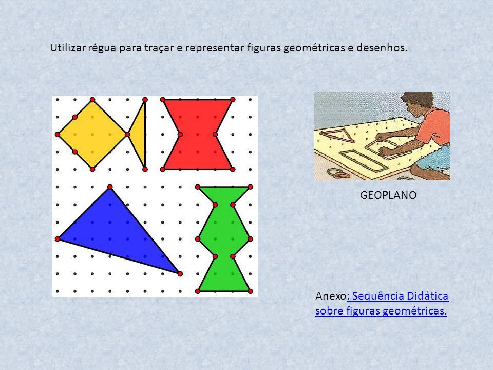 Utilizar régua para traçar e representar figuras geométricas e desenhos.