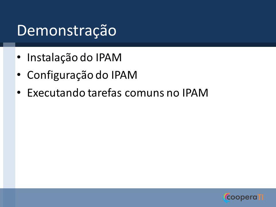 Demonstração Instalação do IPAM Configuração do IPAM