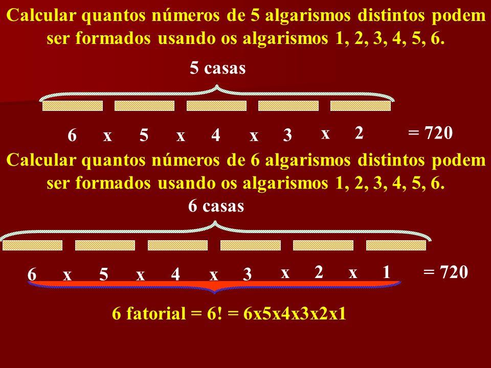 Calcular quantos números de 5 algarismos distintos podem ser formados usando os algarismos 1, 2, 3, 4, 5, 6.