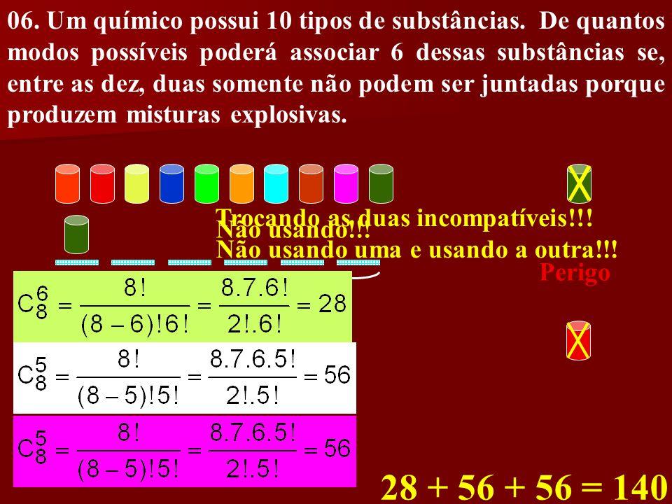 06. Um químico possui 10 tipos de substâncias