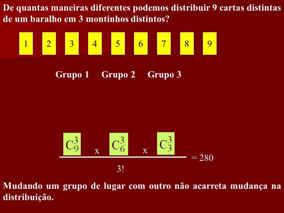 De quantas maneiras diferentes podemos distribuir 9 cartas distintas de um baralho em 3 montinhos distintos