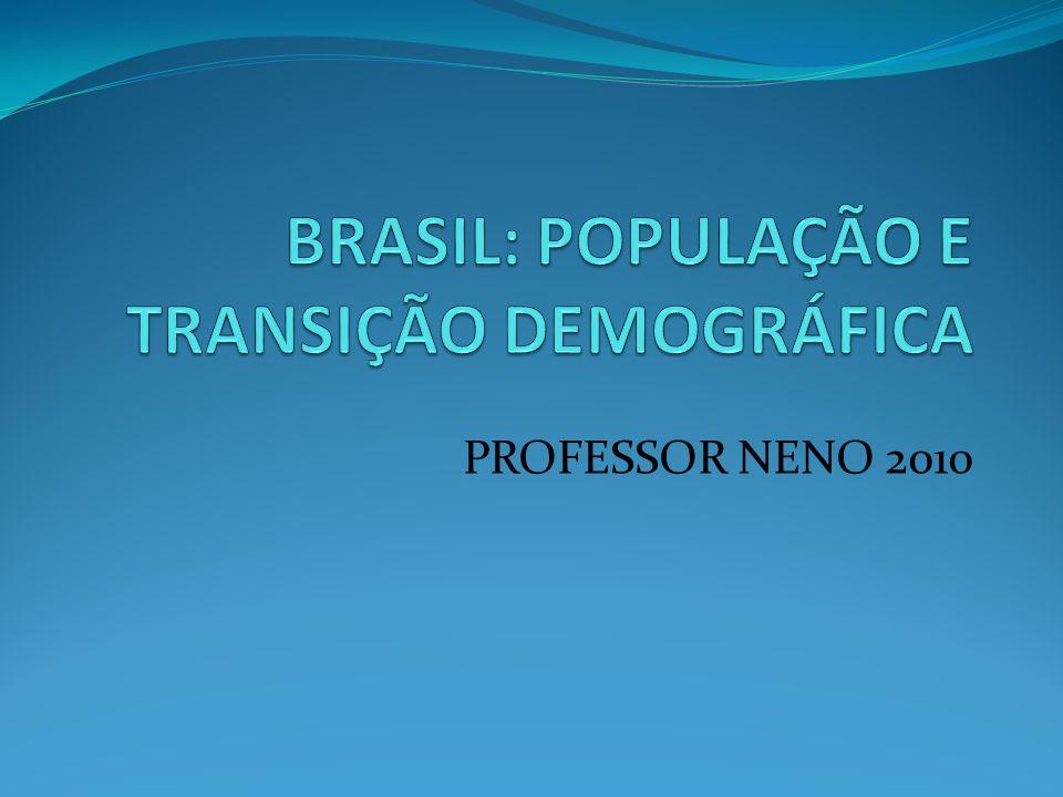 BRASIL: POPULAÇÃO E TRANSIÇÃO DEMOGRÁFICA