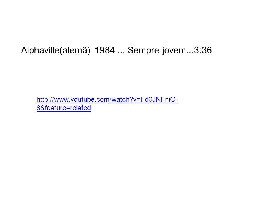 Alphaville(alemã) 1984 ... Sempre jovem...3:36