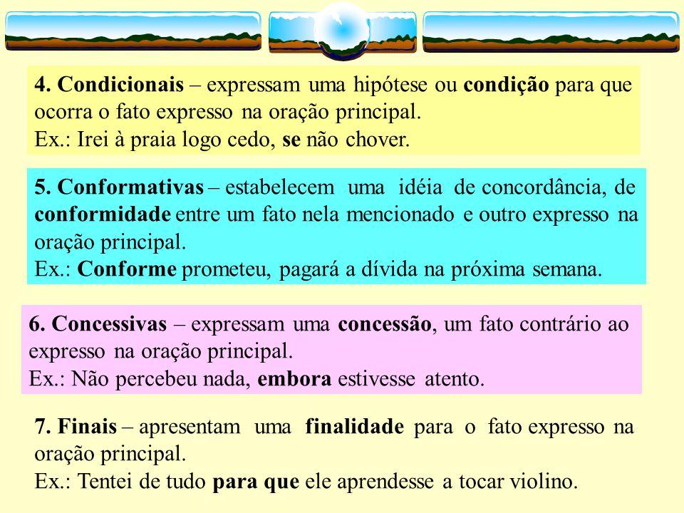 4. Condicionais – expressam uma hipótese ou condição para que