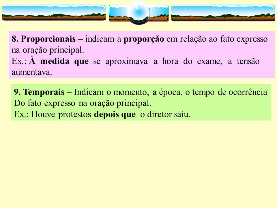 8. Proporcionais – indicam a proporção em relação ao fato expresso