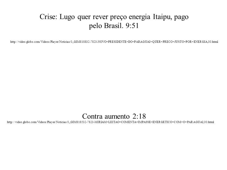 Crise: Lugo quer rever preço energia Itaipu, pago pelo Brasil. 9:51