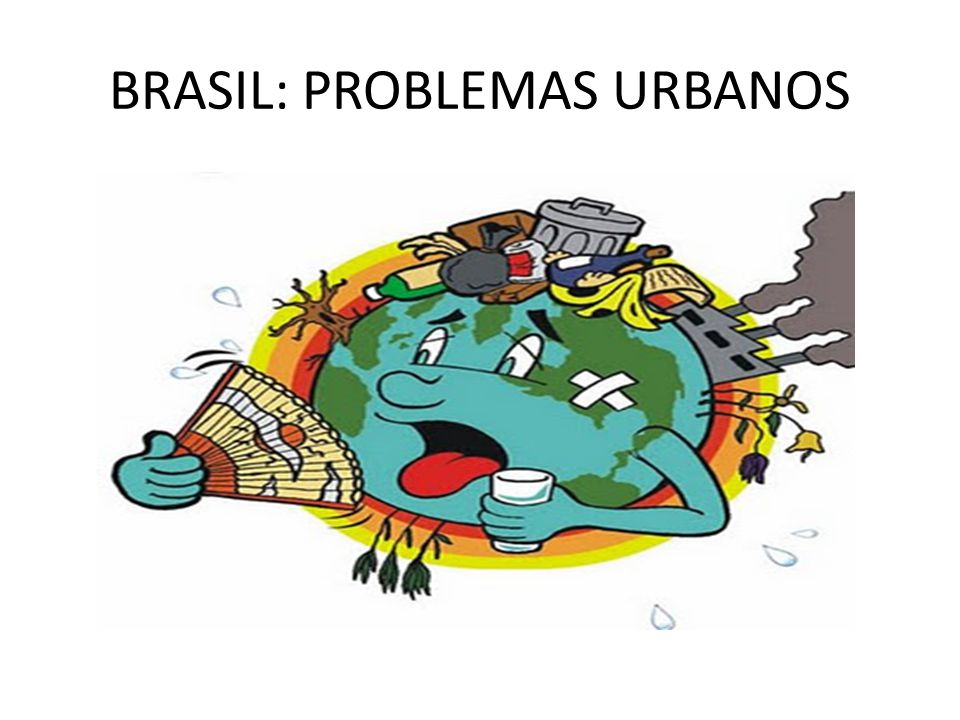 BRASIL: PROBLEMAS URBANOS