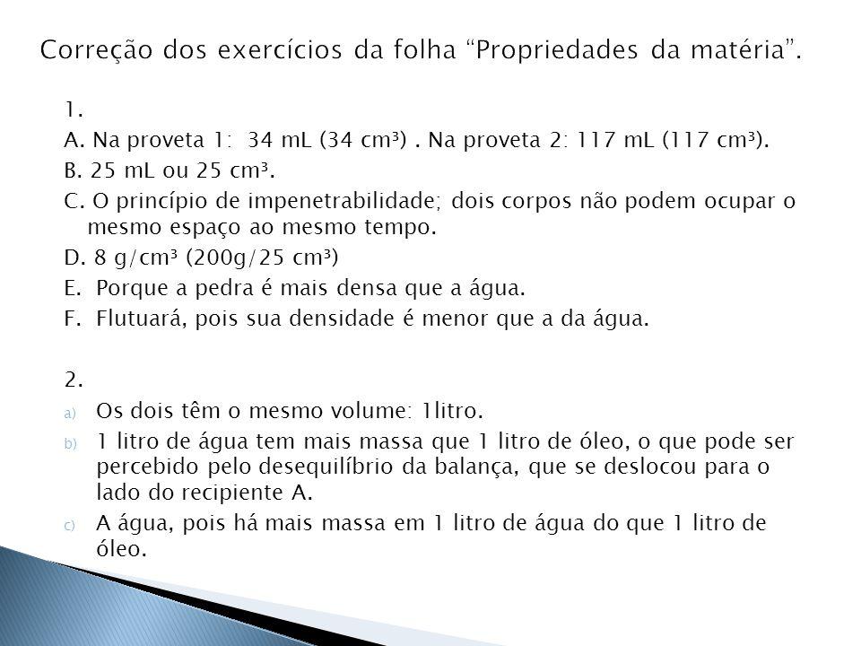 Correção dos exercícios da folha Propriedades da matéria .