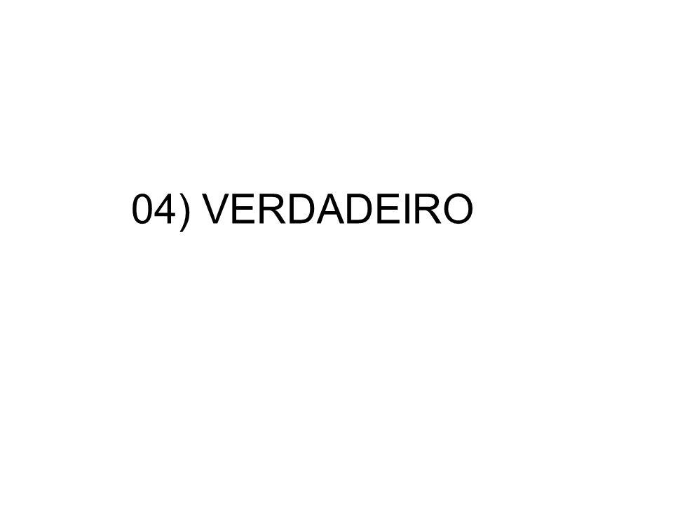 04) VERDADEIRO
