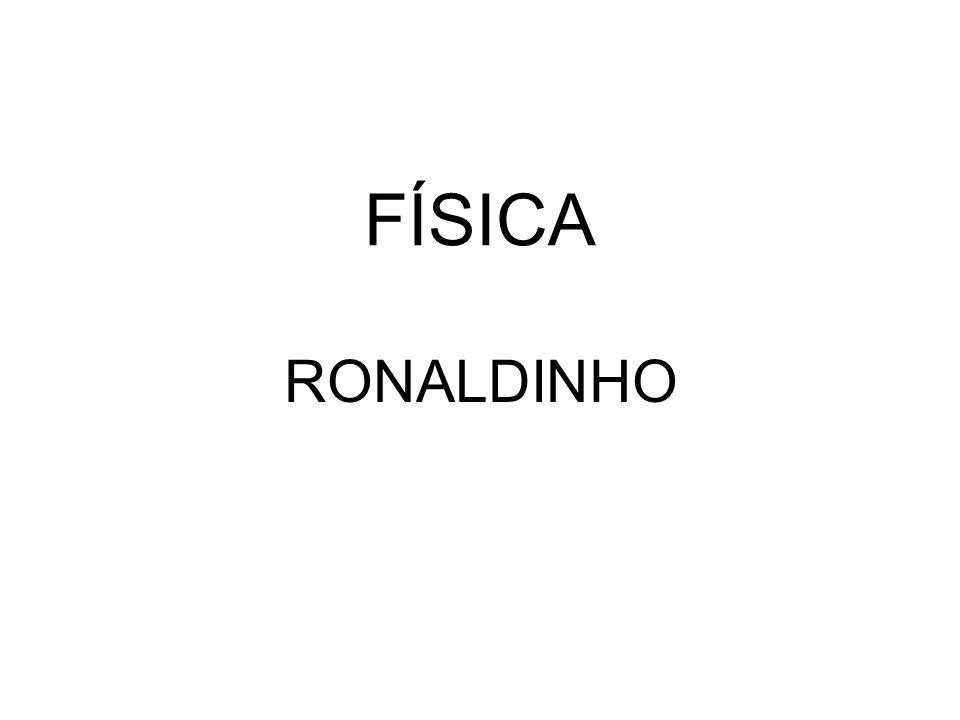 FÍSICA RONALDINHO