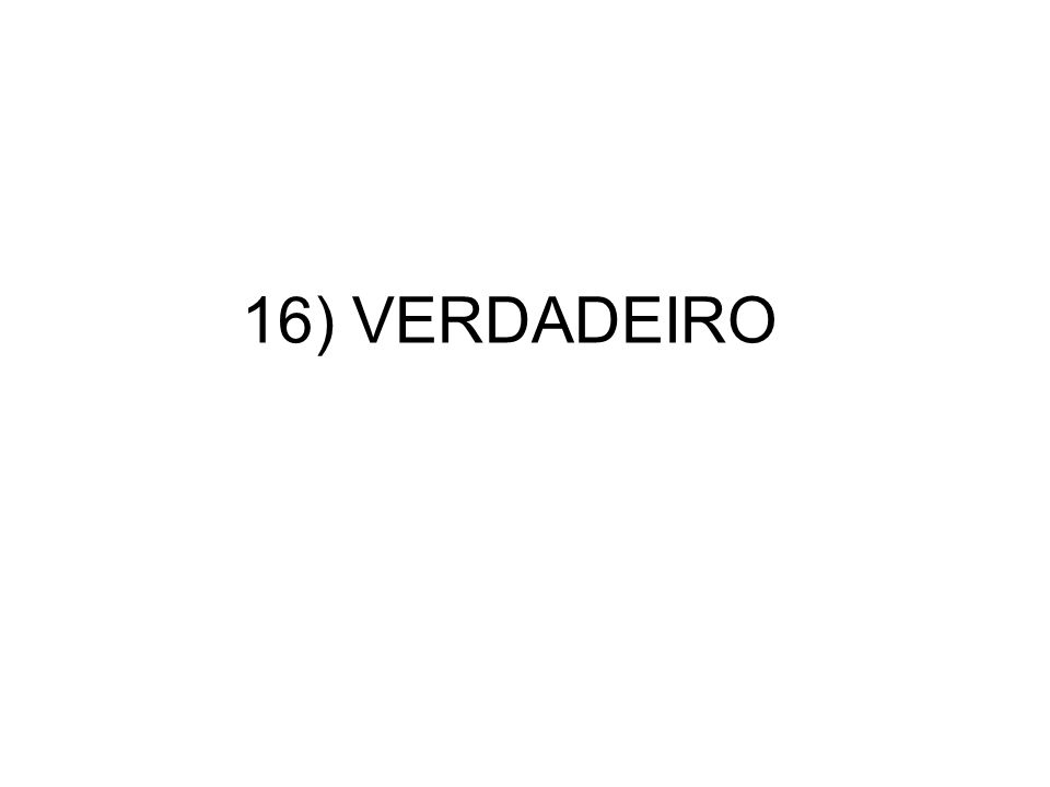 16) VERDADEIRO