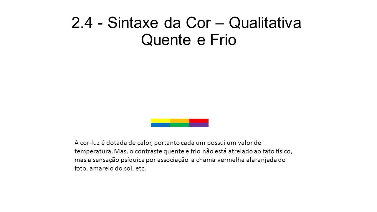 2.4 - Sintaxe da Cor – Qualitativa Quente e Frio