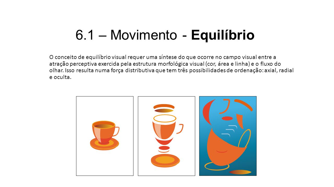 6.1 – Movimento - Equilíbrio