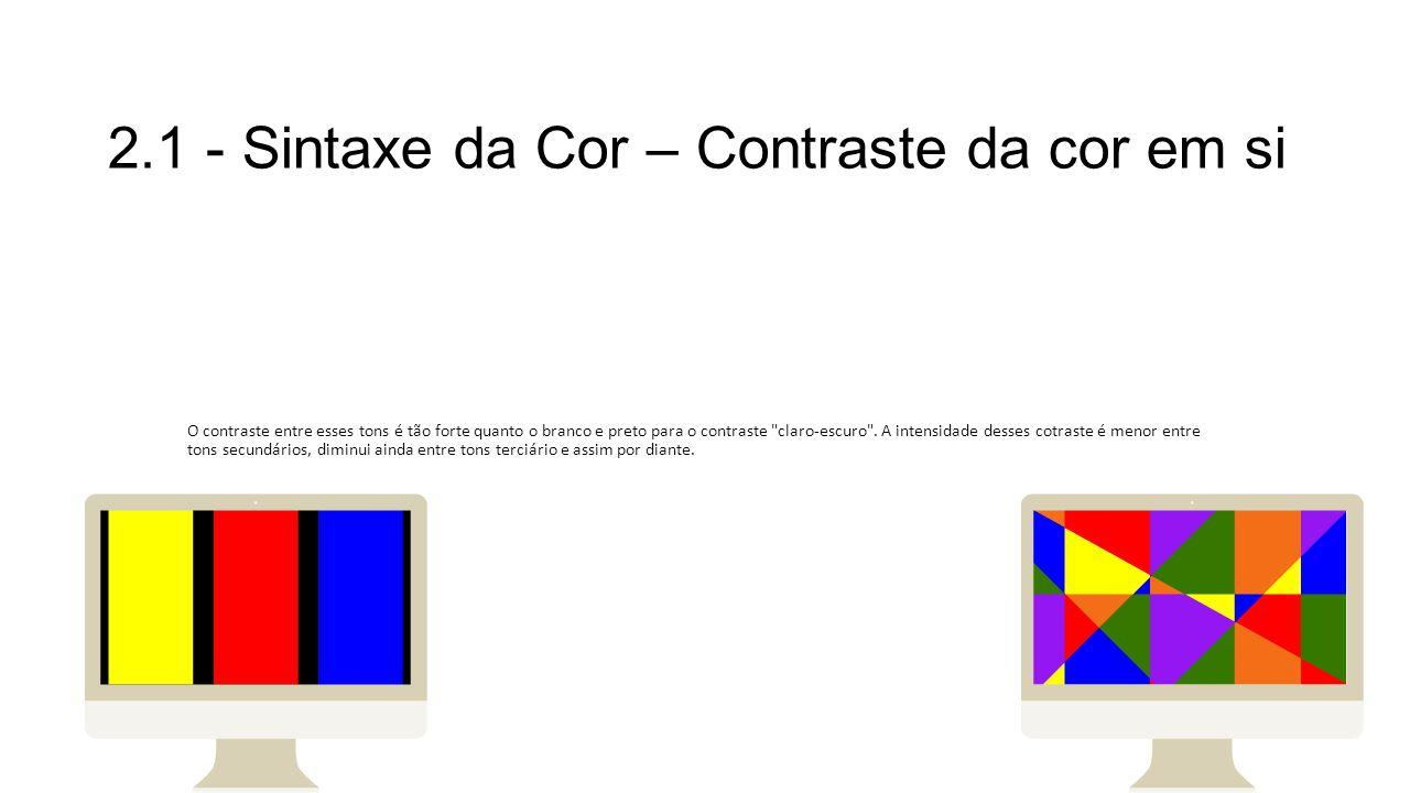 2.1 - Sintaxe da Cor – Contraste da cor em si