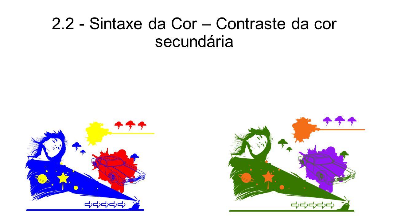2.2 - Sintaxe da Cor – Contraste da cor secundária