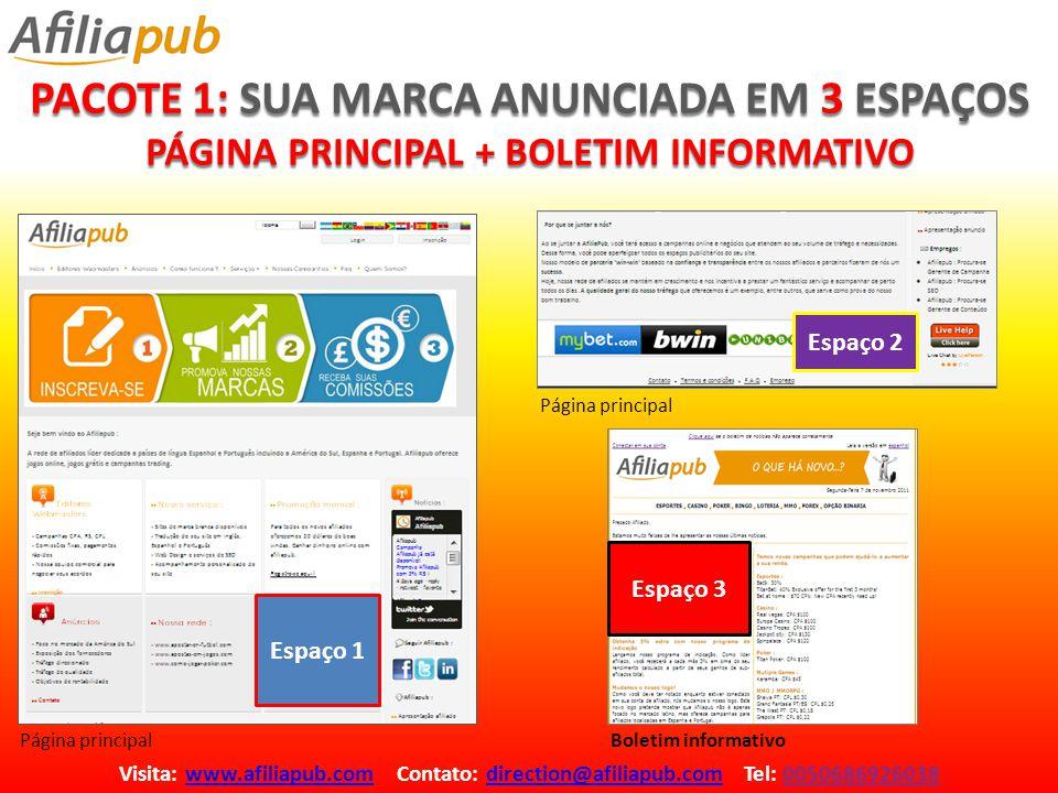 PACOTE 1: SUA MARCA ANUNCIADA EM 3 ESPAÇOS PÁGINA PRINCIPAL + BOLETIM INFORMATIVO