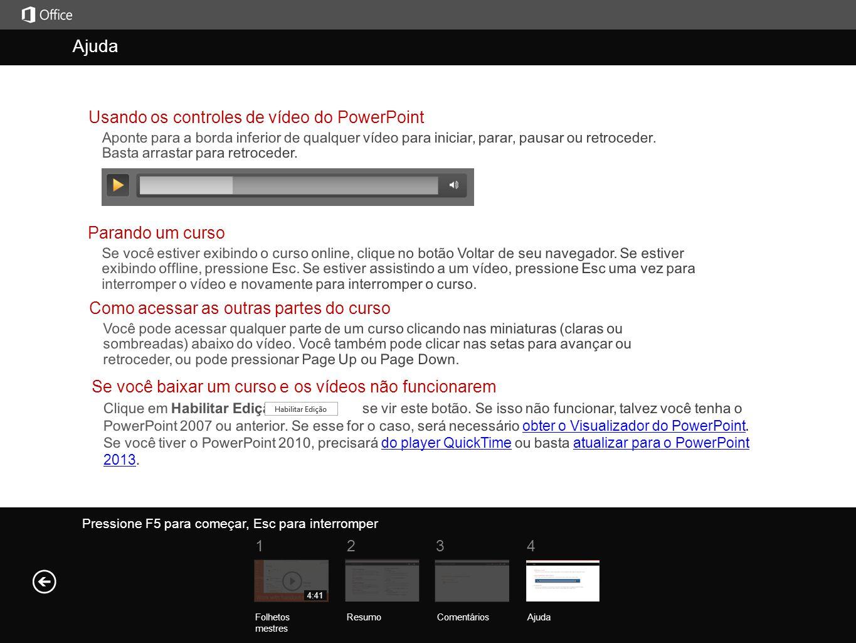 Ajuda Ajuda Usando os controles de vídeo do PowerPoint