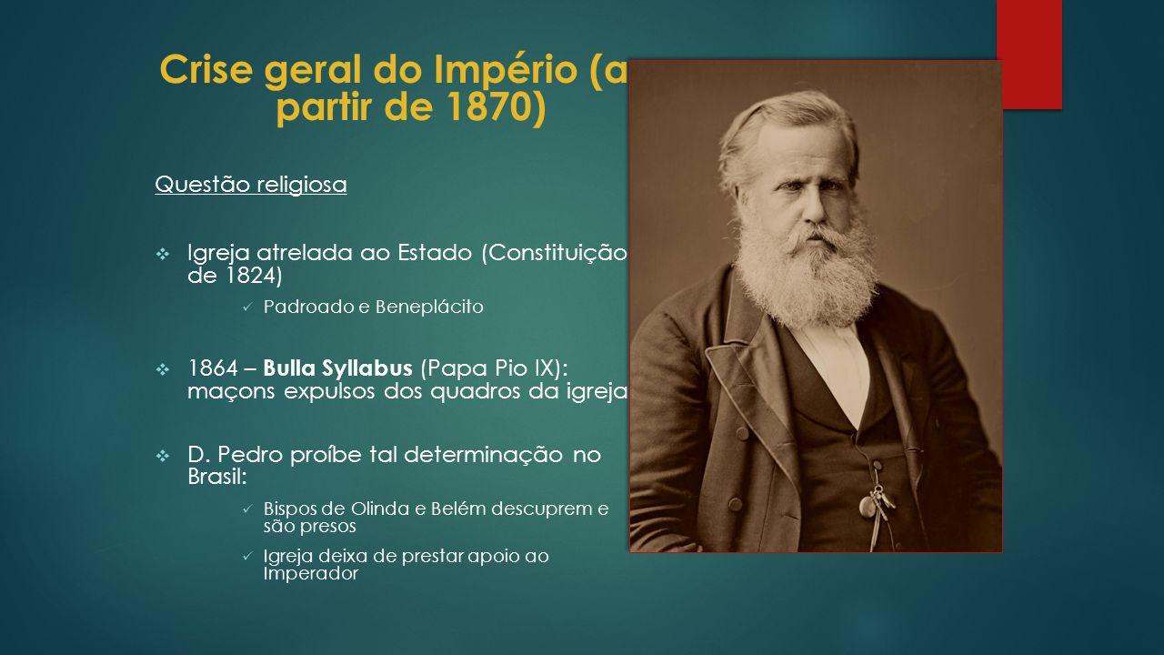 Crise geral do Império (a partir de 1870)