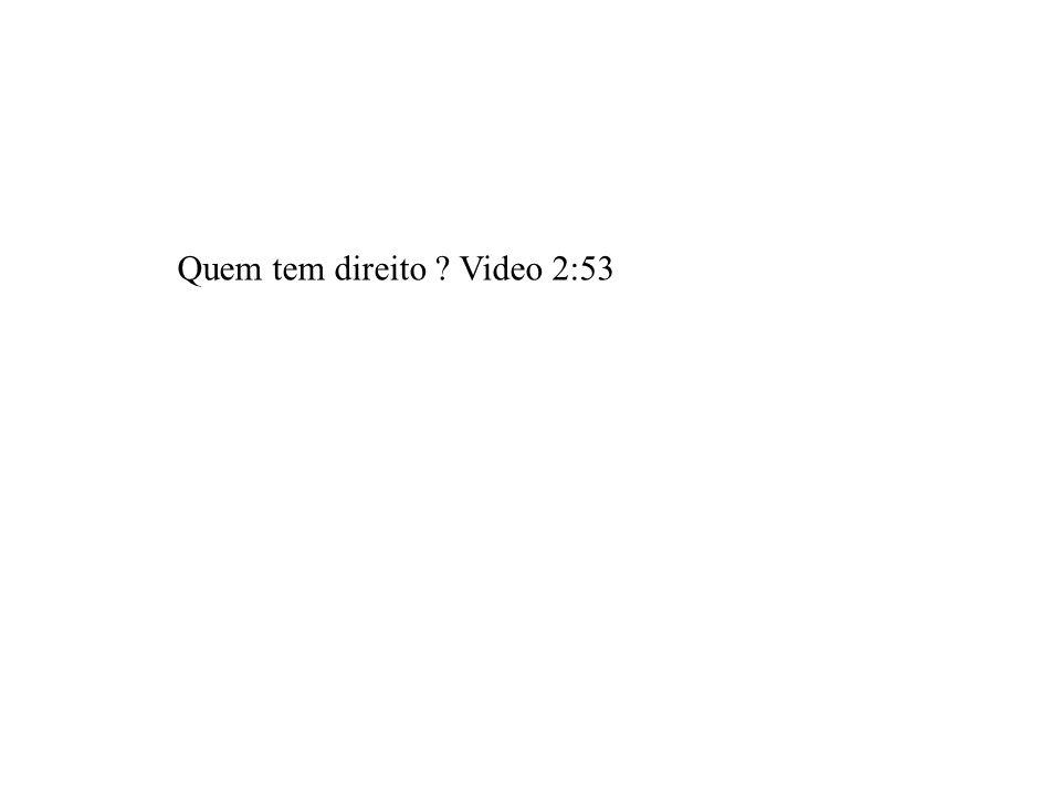 Quem tem direito Video 2:53