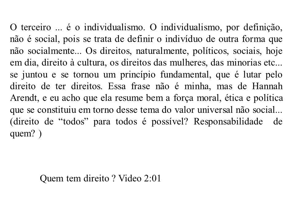O terceiro. é o individualismo