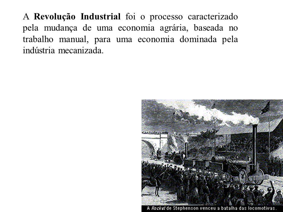 A Revolução Industrial foi o processo caracterizado pela mudança de uma economia agrária, baseada no trabalho manual, para uma economia dominada pela indústria mecanizada.