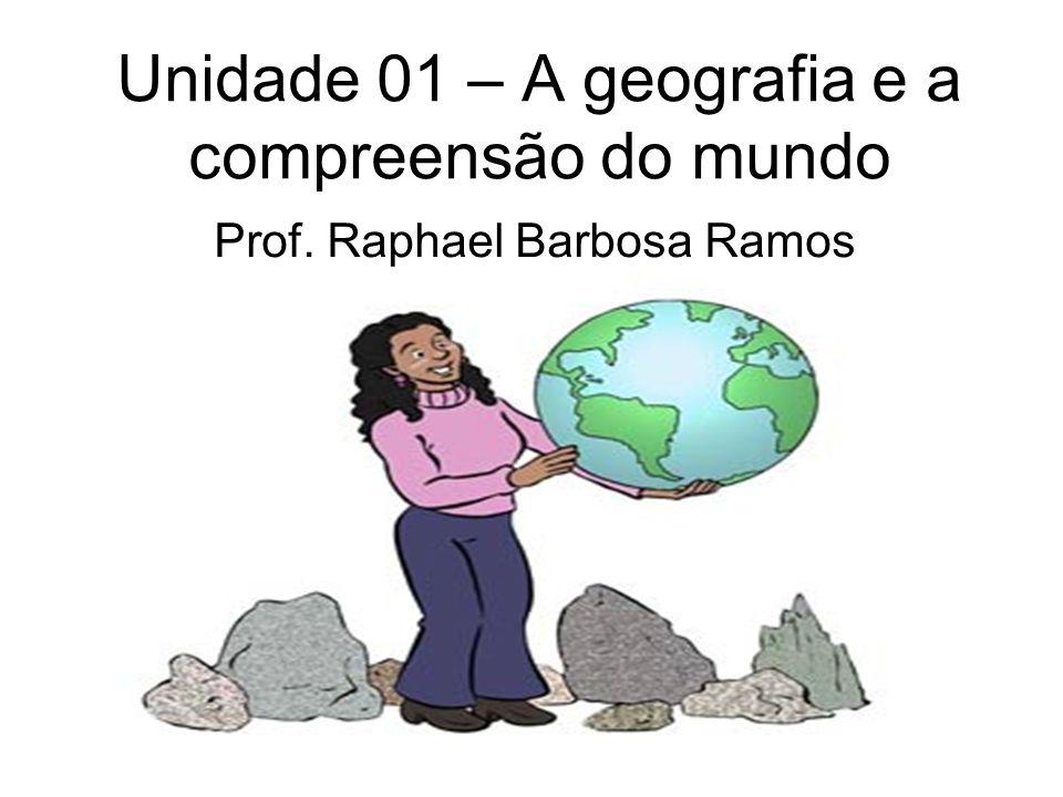 Unidade 01 – A geografia e a compreensão do mundo