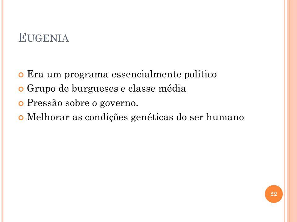 Eugenia Era um programa essencialmente político