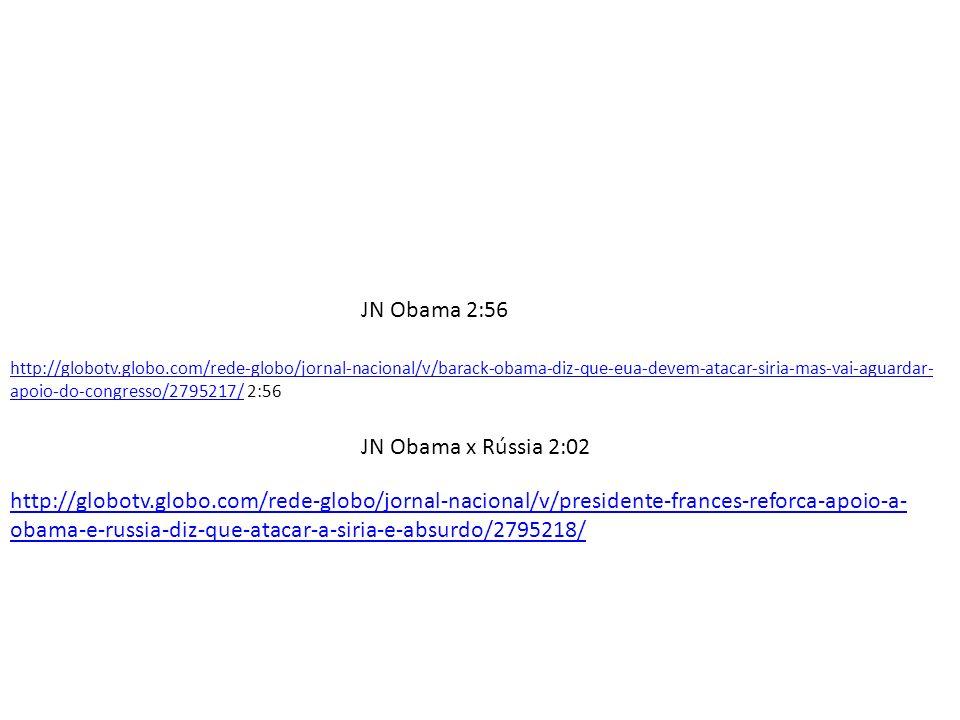JN Obama 2:56 JN Obama x Rússia 2:02
