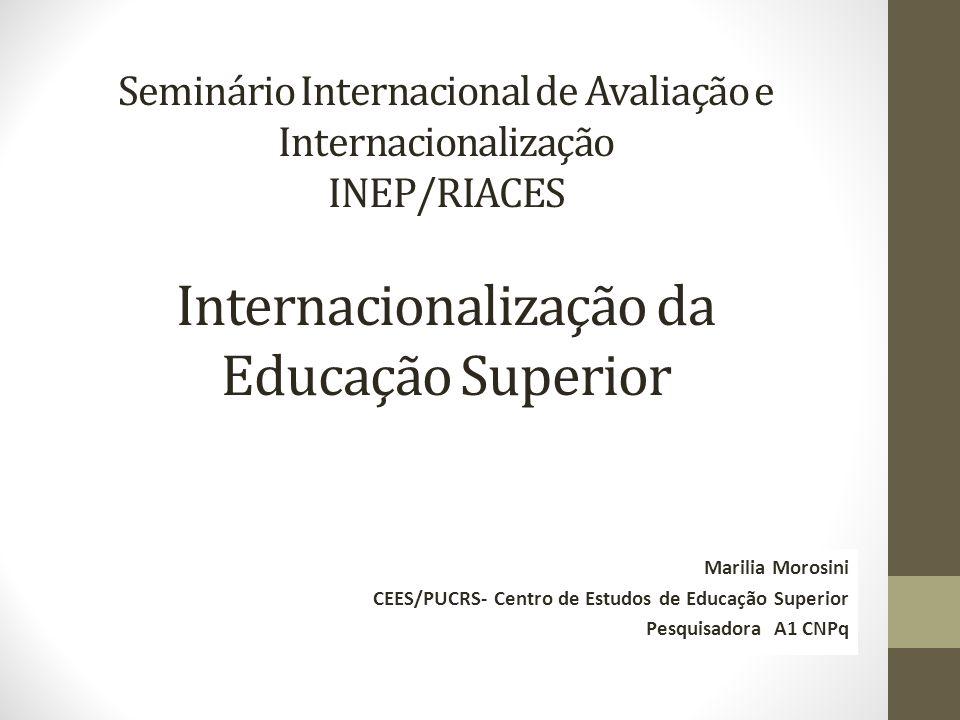 Seminário Internacional de Avaliação e Internacionalização INEP/RIACES Internacionalização da Educação Superior