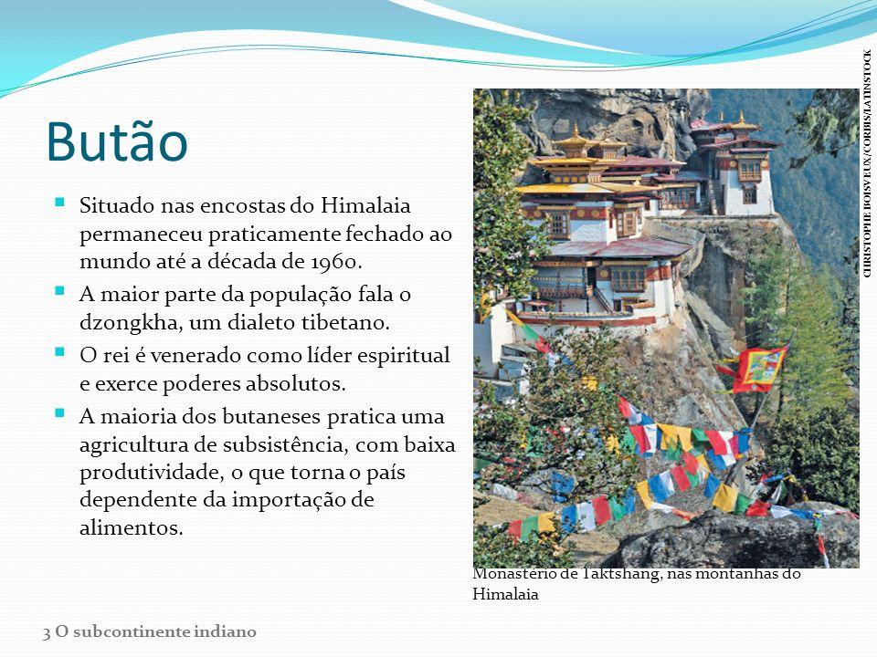 Butão Situado nas encostas do Himalaia permaneceu praticamente fechado ao mundo até a década de 1960.