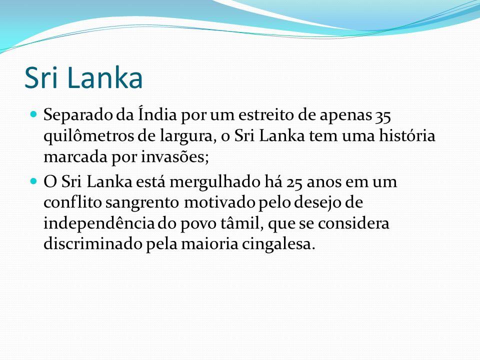 Sri Lanka Separado da Índia por um estreito de apenas 35 quilômetros de largura, o Sri Lanka tem uma história marcada por invasões;