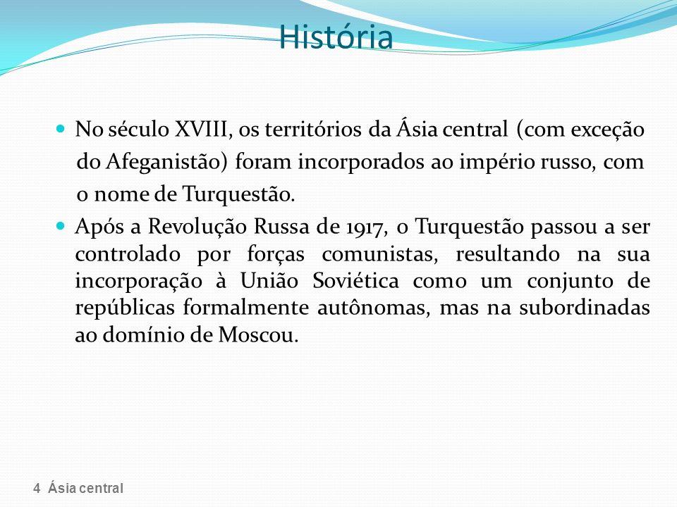 História No século XVIII, os territórios da Ásia central (com exceção