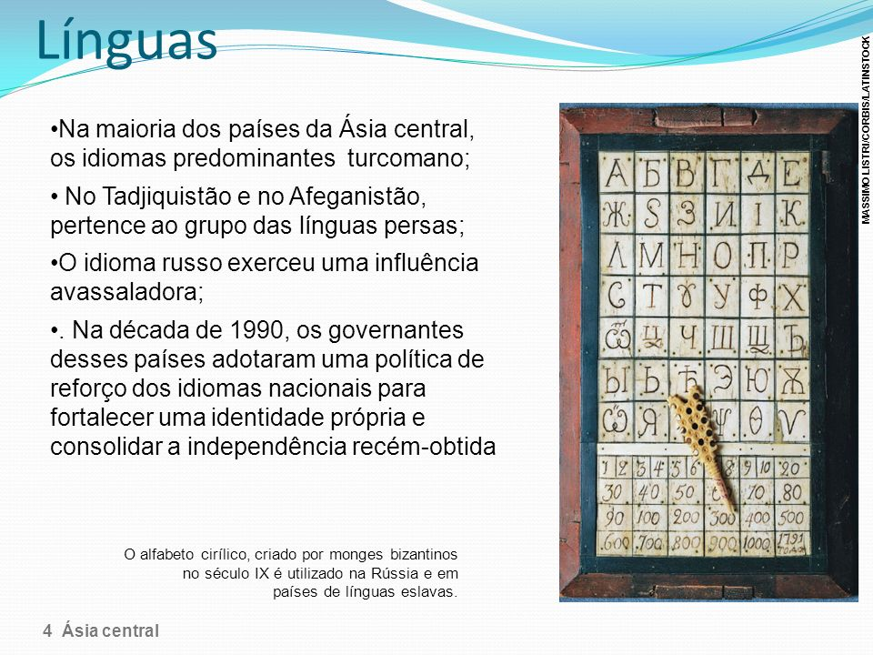 Línguas MASSIMO LISTRI/CORBIS/LATINSTOCK. Na maioria dos países da Ásia central, os idiomas predominantes turcomano;