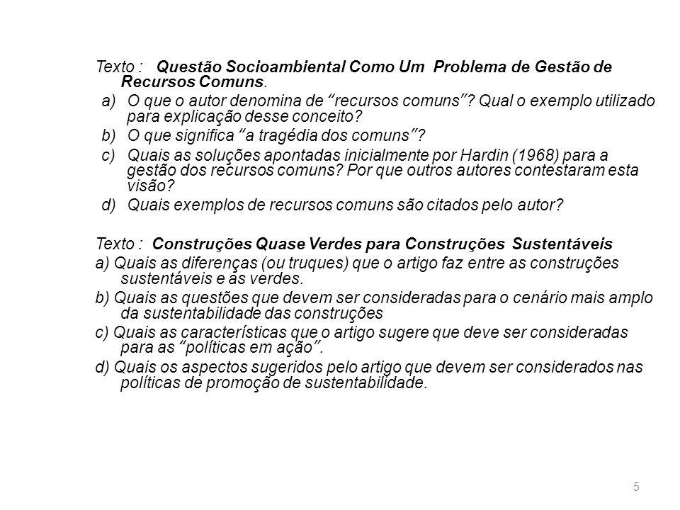 Texto : Questão Socioambiental Como Um Problema de Gestão de Recursos Comuns.