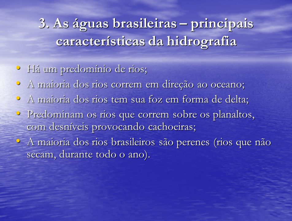 3. As águas brasileiras – principais características da hidrografia