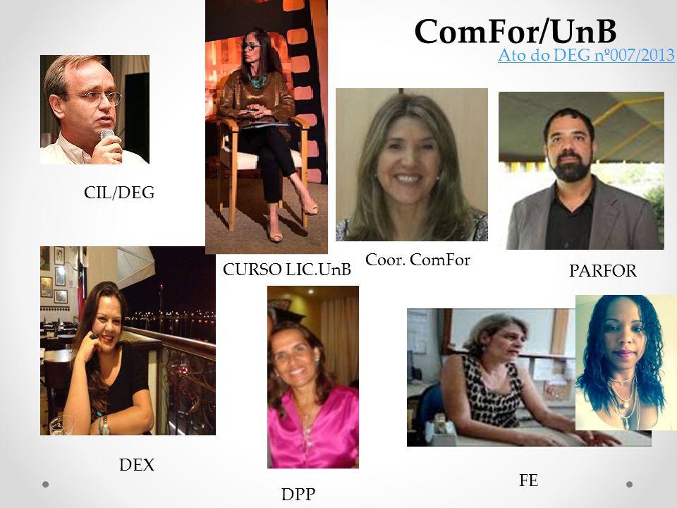 ComFor/UnB Ato do DEG nº007/2013 CIL/DEG Coor. ComFor CURSO LIC.UnB