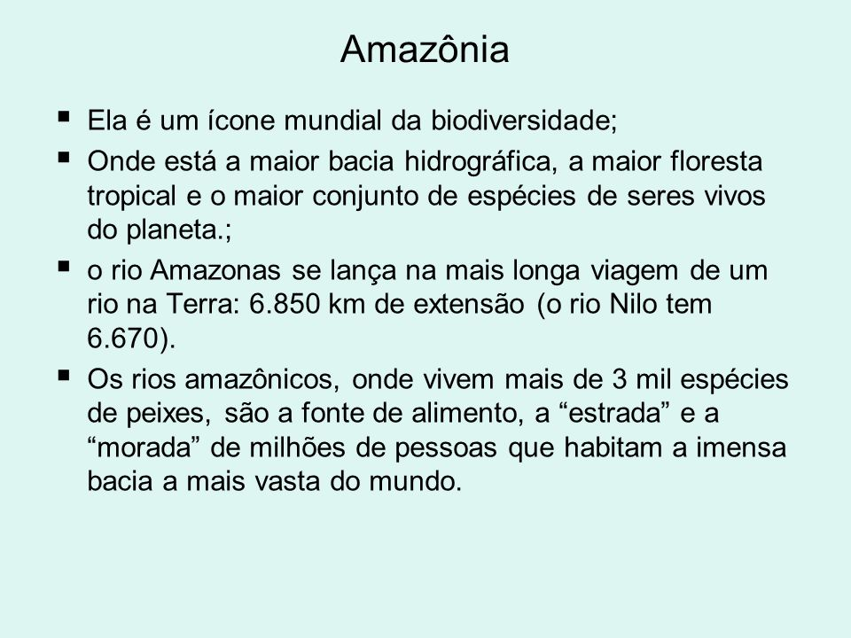 Amazônia Ela é um ícone mundial da biodiversidade;