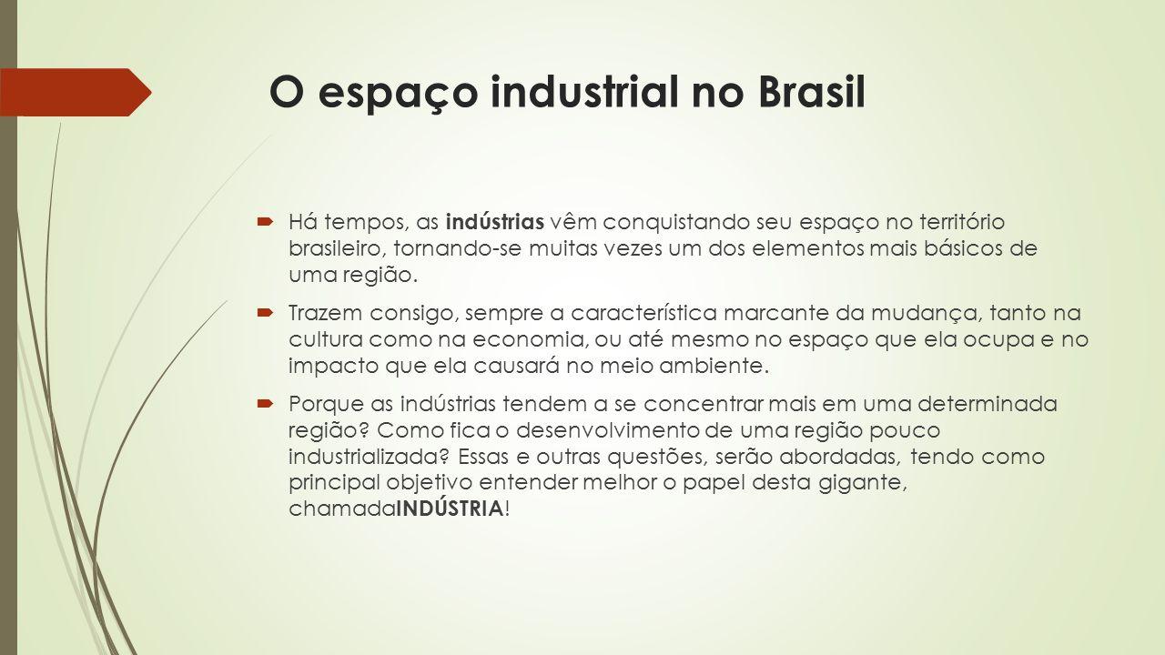 O espaço industrial no Brasil