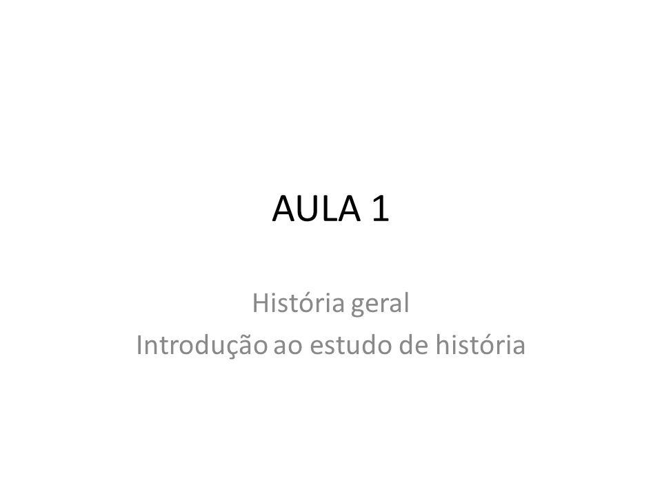 História geral Introdução ao estudo de história