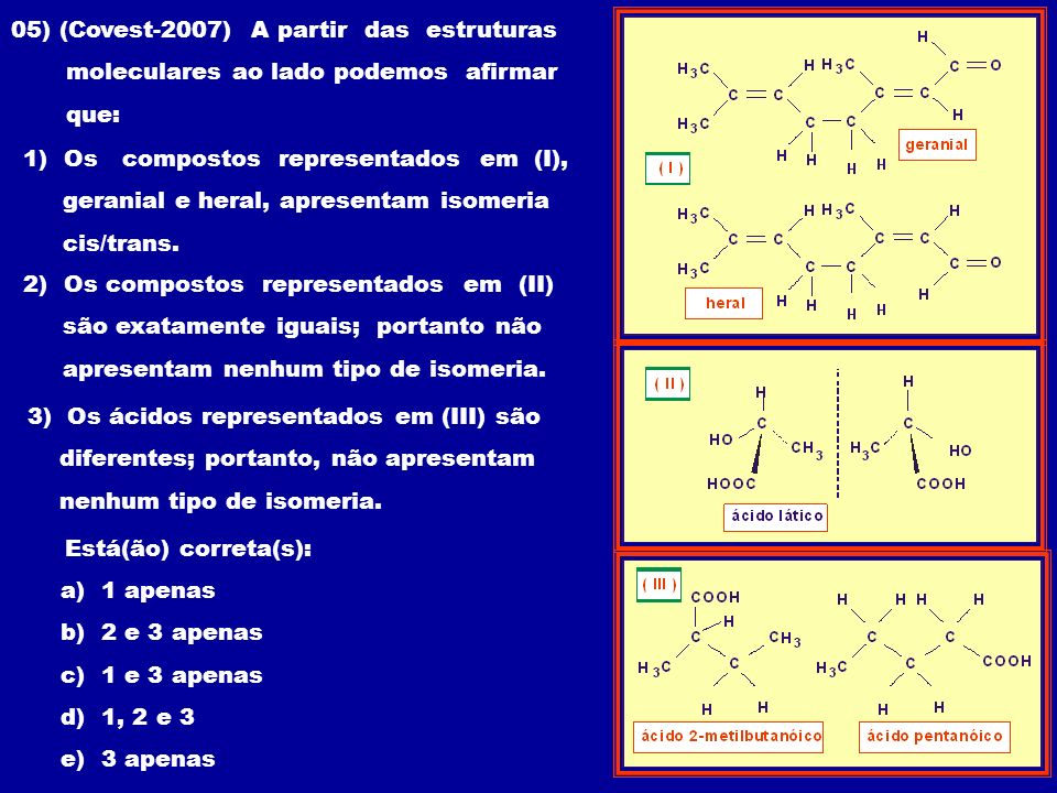 05) (Covest-2007) A partir das estruturas